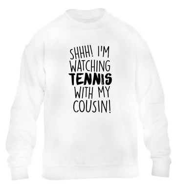 Shh! I'm watching tennis with my cousin! children's white sweater 12-13 Years