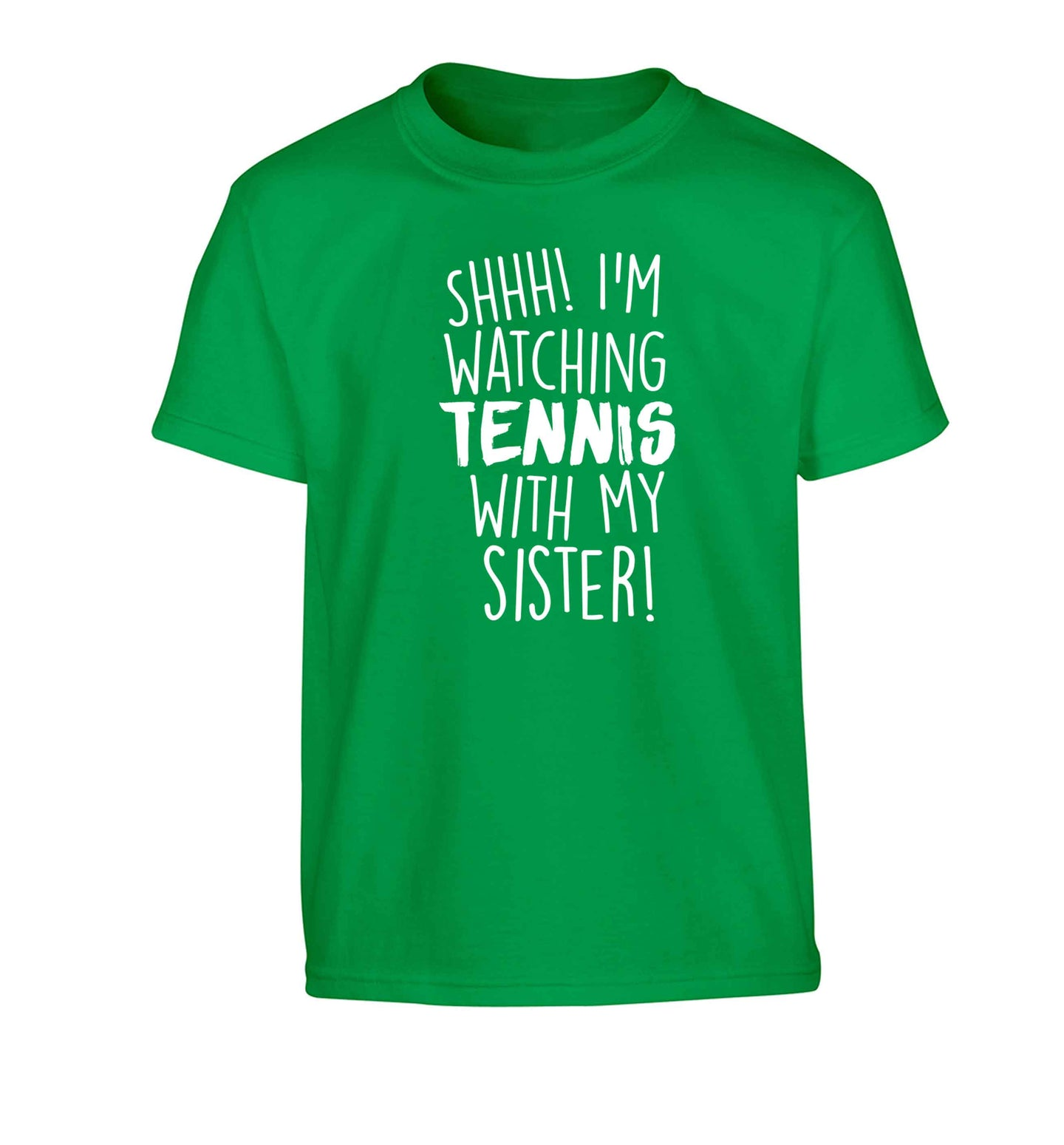 Shh! I'm watching tennis with my sister! Children's green Tshirt 12-13 Years