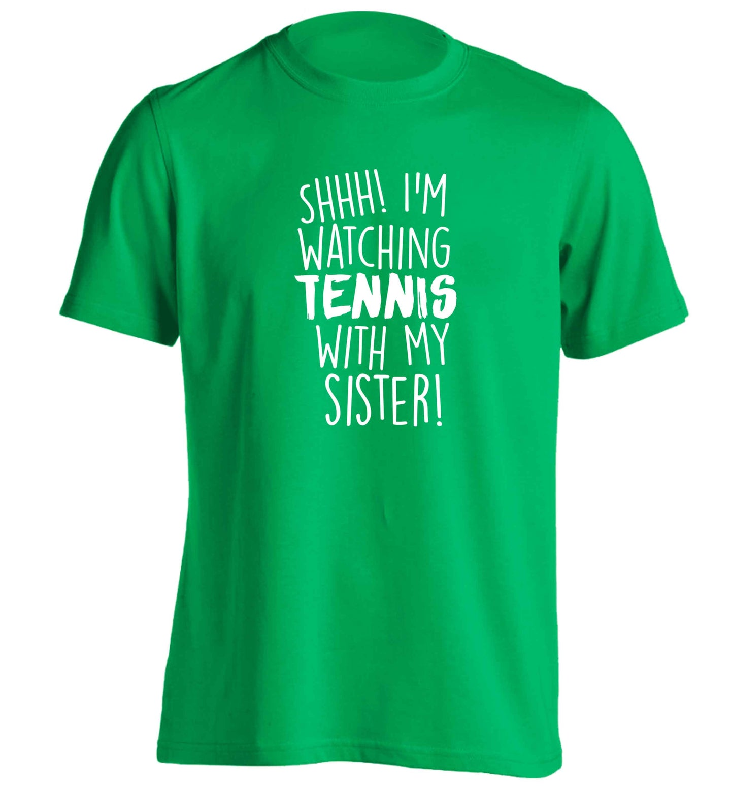 Shh! I'm watching tennis with my sister! adults unisex green Tshirt 2XL