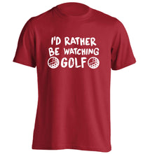 I'd rather be watching golf adults unisex red Tshirt 2XL