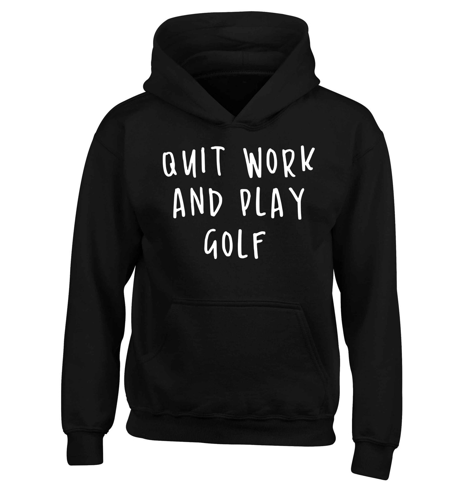 Quit work and play golf children's black hoodie 12-13 Years