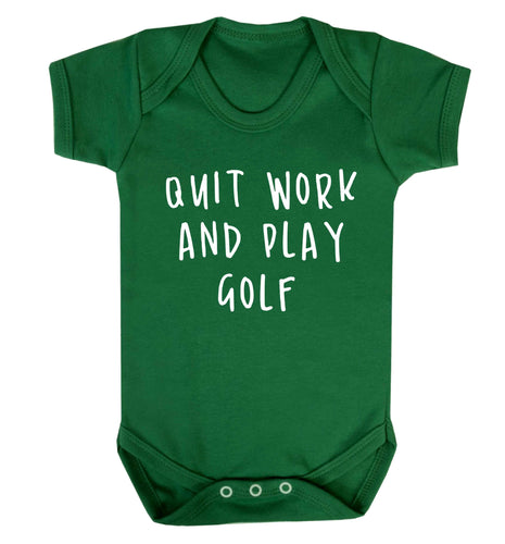 Quit work and play golf Baby Vest green 18-24 months