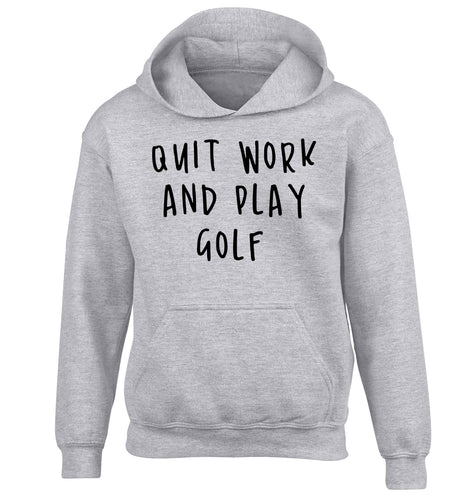 Quit work and play golf children's grey hoodie 12-13 Years