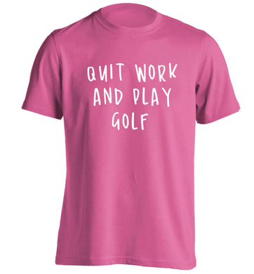 Quit work and play golf adults unisex pink Tshirt 2XL