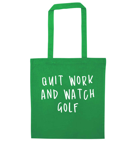 Quit work and watch golf green tote bag