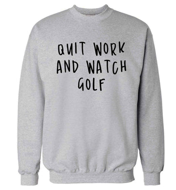 Quit work and watch golf Adult's unisex grey Sweater 2XL