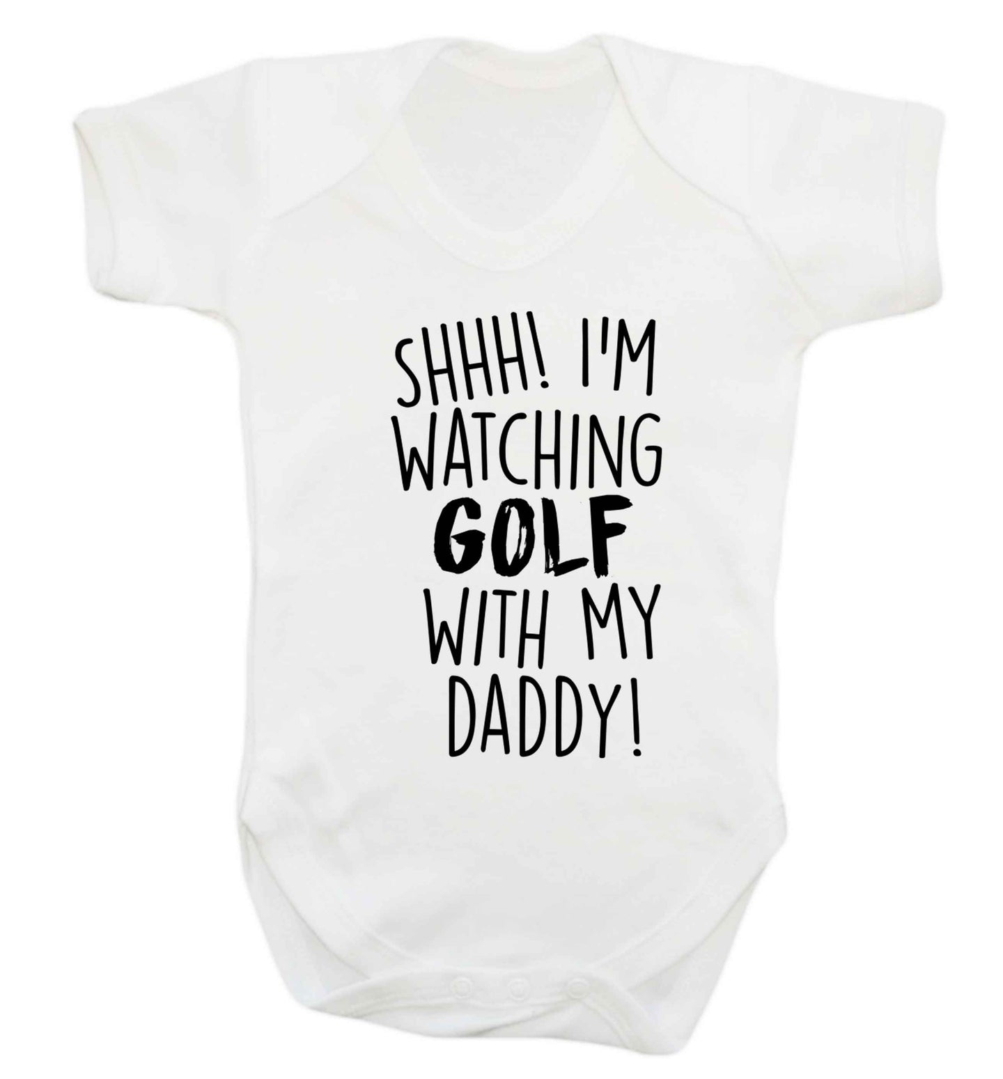 Shh I'm watching golf with my daddy Baby Vest white 18-24 months