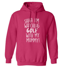 Shh I'm watching golf with my mummy adults unisex pink hoodie 2XL