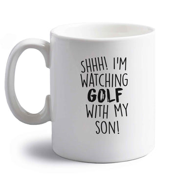 Shh I'm watching golf with my son right handed white ceramic mug