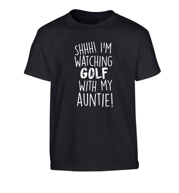 Shh I'm watching golf with my auntie Children's black Tshirt 12-13 Years