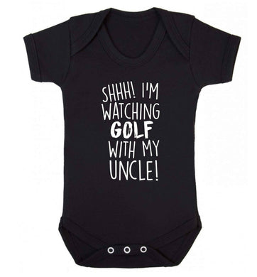 Shh I'm watching golf with my uncle Baby Vest black 18-24 months