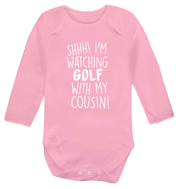Shh I'm watching golf with my cousin Baby Vest long sleeved pale pink 6-12 months