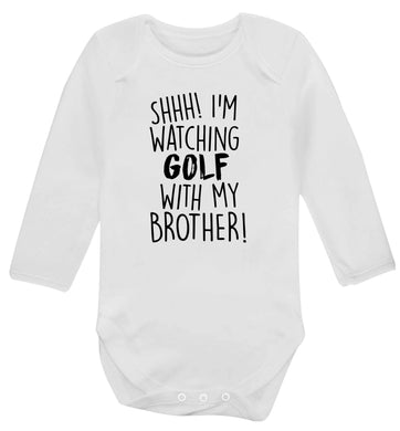 Shh I'm watching golf with my brother Baby Vest long sleeved white 6-12 months