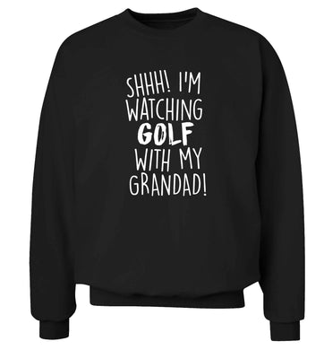Shh I'm watching golf with my grandad Adult's unisex black Sweater 2XL