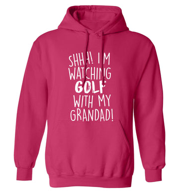 Shh I'm watching golf with my grandad adults unisex pink hoodie 2XL