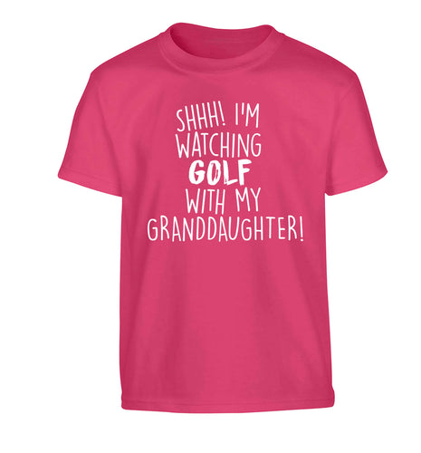 Shh I'm watching golf with my granddaughter Children's pink Tshirt 12-13 Years