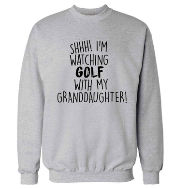 Shh I'm watching golf with my granddaughter Adult's unisex grey Sweater 2XL