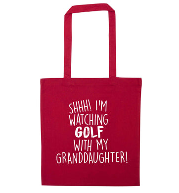 Shh I'm watching golf with my granddaughter red tote bag