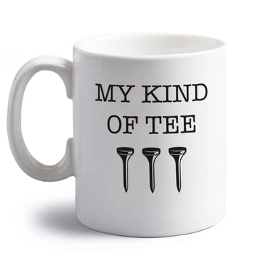 My kind of tee right handed white ceramic mug
