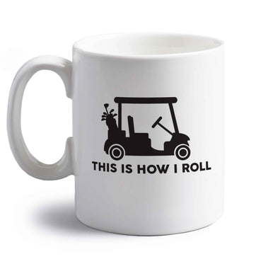 This is how I roll golf cart right handed white ceramic mug