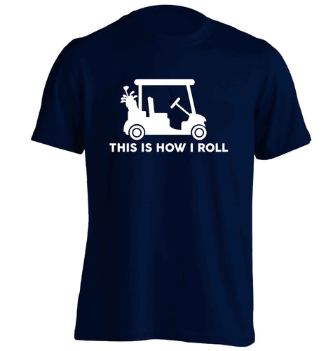 This is how I roll golf cart adults unisex navy Tshirt 2XL