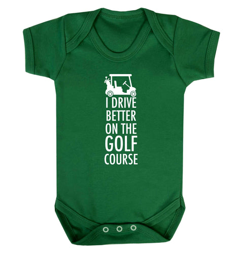 I drive better on the golf course Baby Vest green 18-24 months