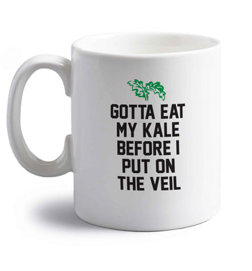 Gotta eat my kale before I put on the veil right handed white ceramic mug