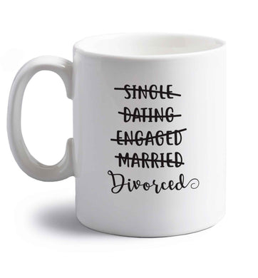 Single, dating, engaged, divorced right handed white ceramic mug