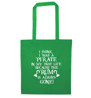 I think I was a pirate in my past life the rum is always gone green tote bag