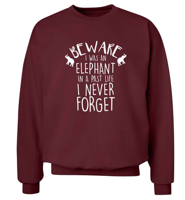 Beware I was an elephant in my past life I never forget Adult's unisex maroon Sweater 2XL