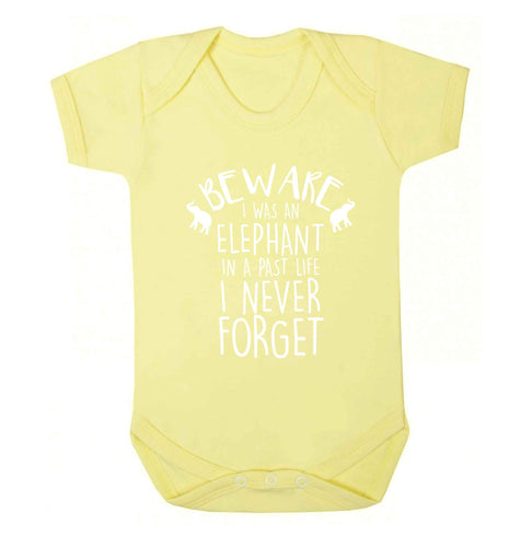 Beware I was an elephant in my past life I never forget Baby Vest pale yellow 18-24 months