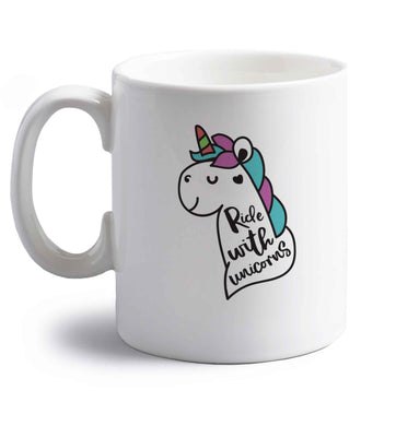Ride with unicorns right handed white ceramic mug
