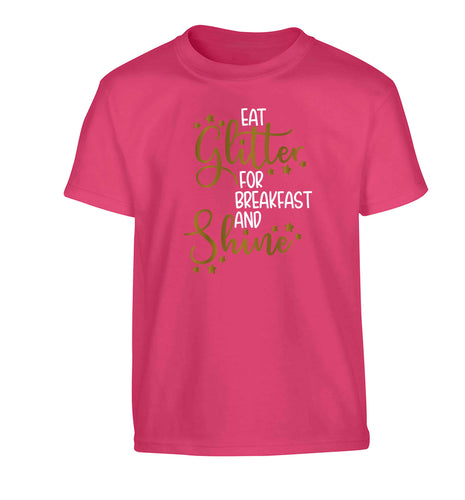 Eat glitter for breakfast and shine all day Children's pink Tshirt 12-13 Years