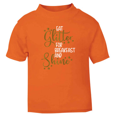 Eat glitter for breakfast and shine all day orange Baby Toddler Tshirt 2 Years