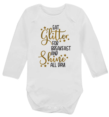 Eat glitter for breakfast and shine all day Baby Vest long sleeved white 6-12 months