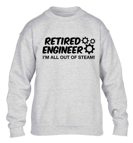 Retired engineer I'm all out of steam children's grey sweater 12-13 Years