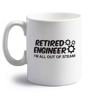 Retired engineer I'm all out of steam right handed white ceramic mug