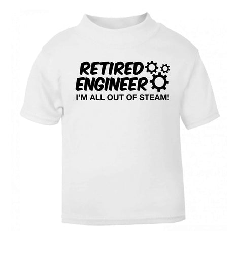 Retired engineer I'm all out of steam white Baby Toddler Tshirt 2 Years