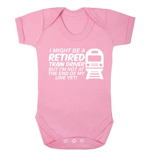Retired train driver but I'm not at the end of my line yet Baby Vest pale pink 18-24 months