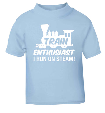 Train enthusiast I run on steam light blue Baby Toddler Tshirt 2 Years