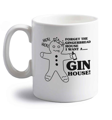 Forget the gingerbread house I want a gin house right handed white ceramic mug