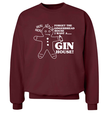 Forget the gingerbread house I want a gin house Adult's unisex maroon Sweater 2XL