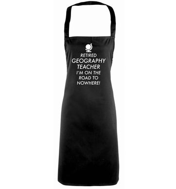 Retired geography teacher I'm on the road to nowhere black apron