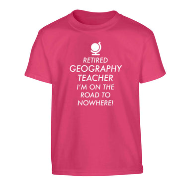 Retired geography teacher I'm on the road to nowhere Children's pink Tshirt 12-13 Years