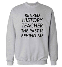 Retired history teacher the past is behind me Adult's unisex grey Sweater 2XL