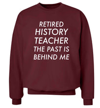 Retired history teacher the past is behind me Adult's unisex maroon Sweater 2XL