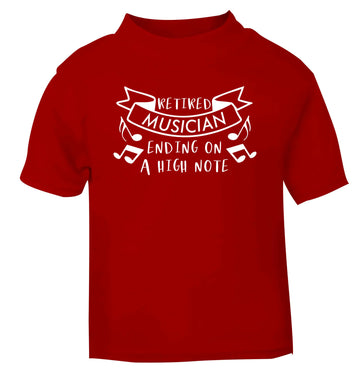 Retired musician ending on a high note red Baby Toddler Tshirt 2 Years