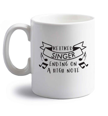 Retired singer ending on a high note right handed white ceramic mug