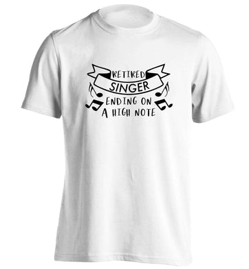 Retired singer ending on a high note adults unisex white Tshirt 2XL