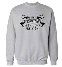 Retired hairdresser keep your hair on Adult's unisex grey Sweater 2XL